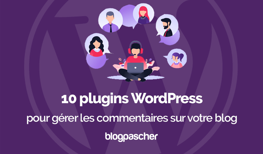 Plugins Wordpress Gerer Commentaires