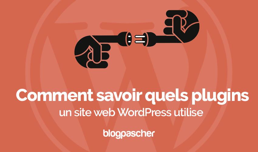 Comment savoir quels plugins site wordpress utilise