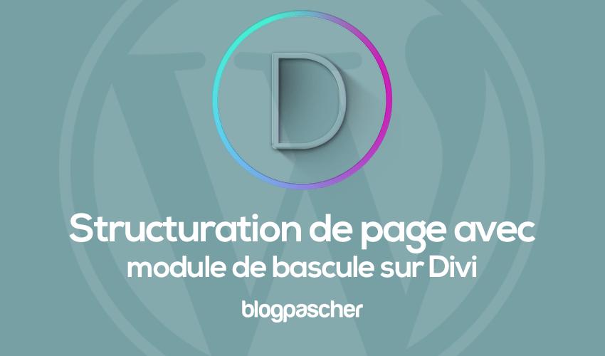 Structuration de page avec module de bascule sur divi