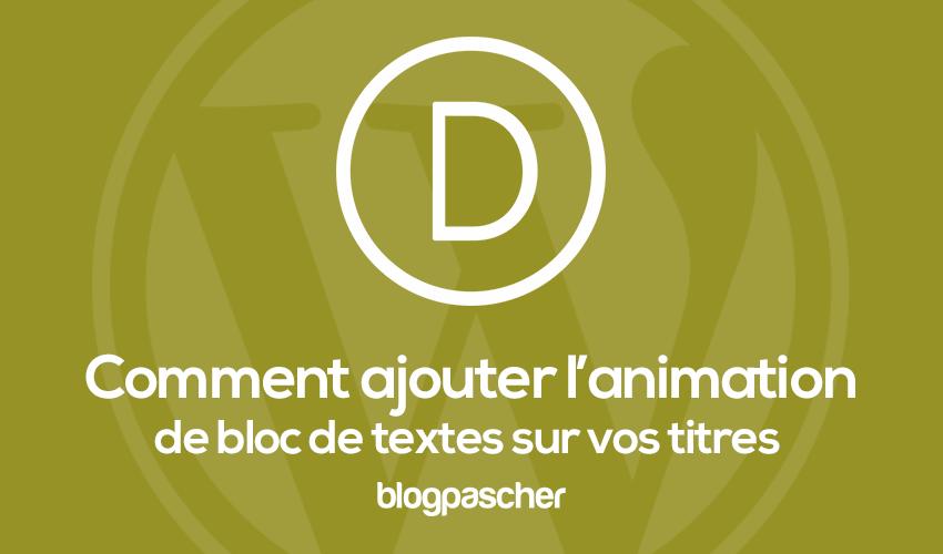 Comment Ajouer Lanimation De Bloc De Texte Sur Divi