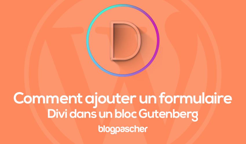 Comment Ajouter Un Bloc Divi Dans Un Formulaire Gutenberg