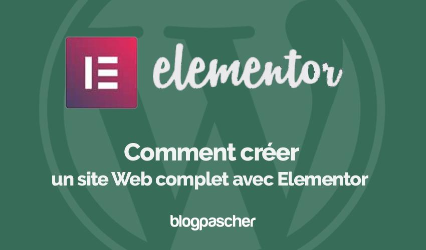 Comment Creer Site Web Complet Elementor Blogpascher