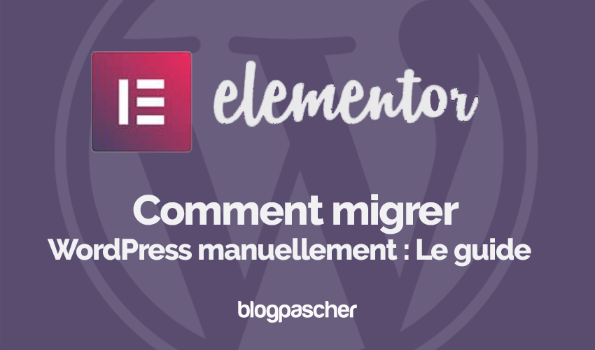 Comment Migrer Wordpress Manuellement Guide Blogpascher