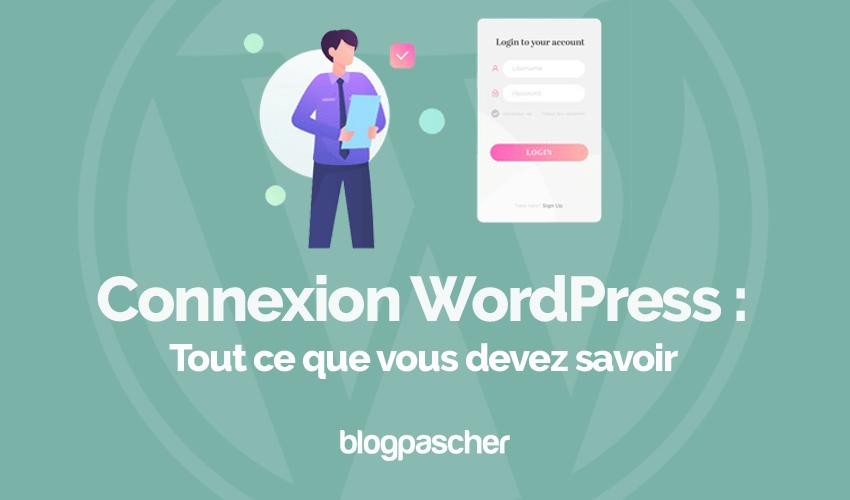 Connexion wordpress tout ce que vous devez savoir blogpascher