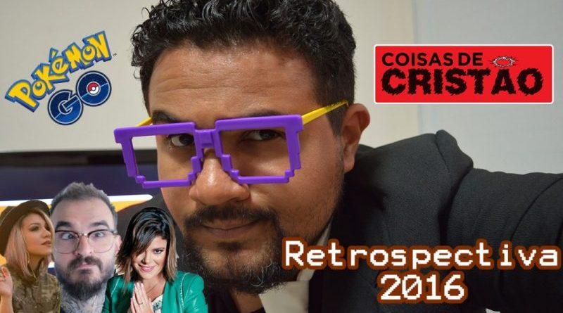 retrospectiva 2016 e1483485053481 - Coisas de Cristão | Retrospectiva 2016 - Especial coisas de louco
