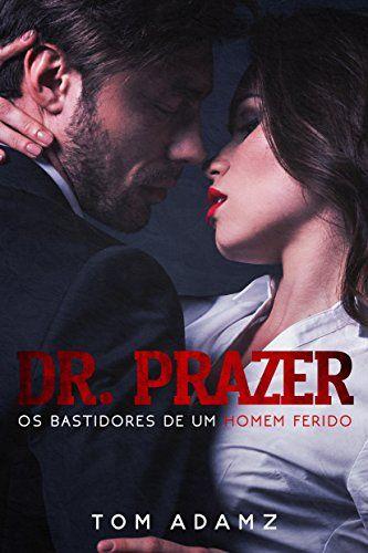 dr.prazer-os-bastidores-de-um-homem-ferido