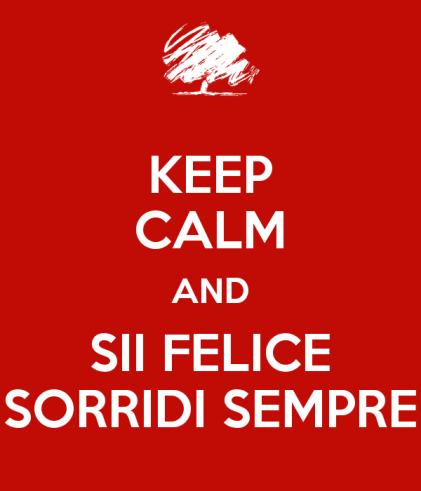 keep-calm-and-sii-felice-sorridi-sempre.png