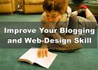 Improve Your Blogging and Web-Design Skill