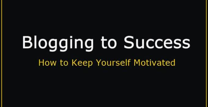 Blogging to Success is not Easy - How to Keep Yourself Inspired 10