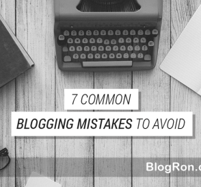 7 Mistakes No One Should Make as a Blogger 5