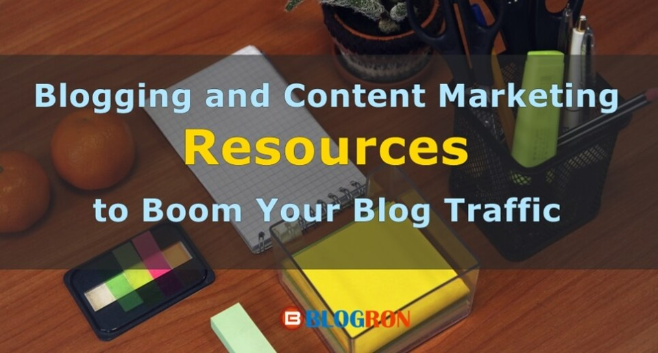 Blogging and Content Marketing Resources to Boom Your Blog Traffic