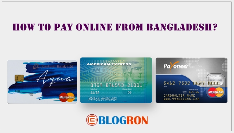 What Payment Methods You can Use for Online Business from Bangladesh