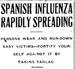 "Text: ""Spanish Influenza rapidly spreading. Persons weak and run-down easy victims--fortify yourself against it by taking tanlac."""