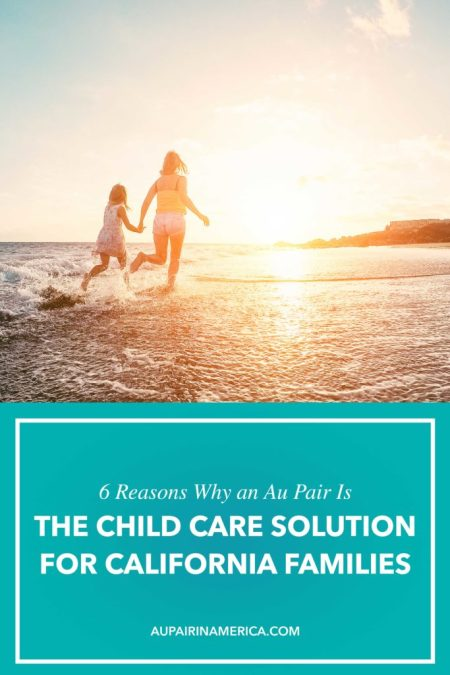 6 Reasons Why an Au Pair is a Great Solution for Child Care in California | Au Pair in America