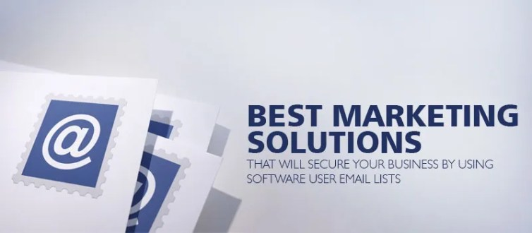 Marketing solutions that will secure business by using Software User Email Lists