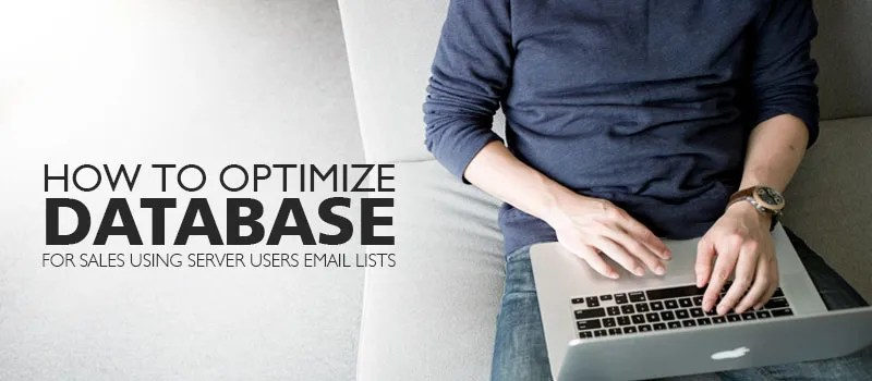 How to Optimize Database for Sales Using Server Users Email Lists