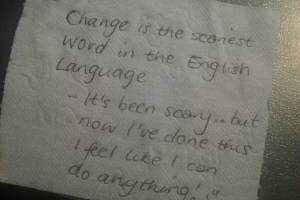 note with the words Change is the scariest word in the English language