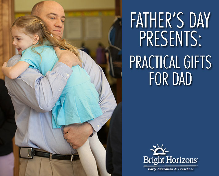 Father S Day Practical Gifts For Dad Bright Horizons Blog