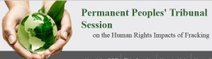 Permanent Peoples' Tribunal on Fracking, first session May 14-18th 2018