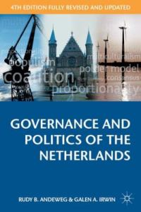 Governance and politics of the Netherlands / Ruby B. Andeweg and Galen A. Irwin