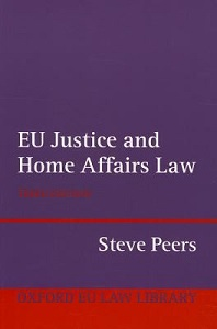 EU justice and home affairs law, 4th edition / Steve Peers