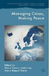 Managing crises, making peace: towards a strategic EU vision for security and defense / edited by Maria Grazia Galantino and Maria Raquel Freire