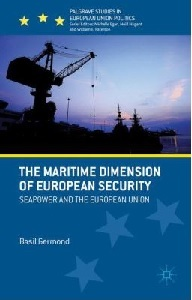 The maritime dimension of European security: seapower and the European Union / Basil Germond