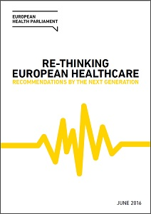Rethinking European healthcare : recommendations by the next generation / European Health Parliament