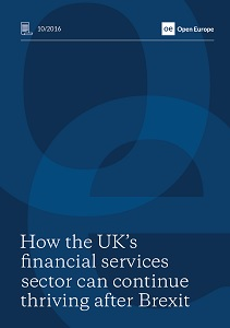 How the UK's financial services sector can continue thriving after Brexit / Open Europe