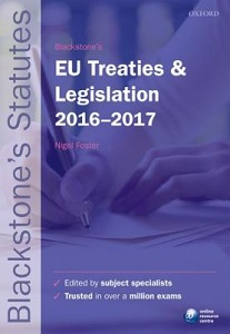 Blackstone's EU treaties and legislation 2016-2017 / Nigel Foster