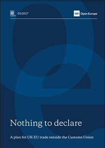 Nothing to declare : a plan for UK-EU trade outside the Customs Union / Open Europe