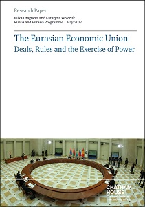 The Eurasian Economic Union : deals, rules and the exercise of power / Chatham House
