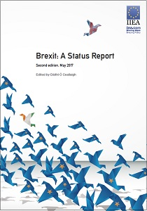 Brexit: a status report. Second edition, May 2017 / Institute of International and European Affairs
