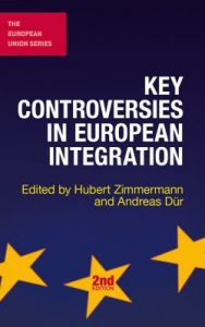 Key controversies in European integration / edited by Hubert Zimmermann & Andreas Dür