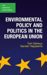 Environmental policy and politics in the European Union / Tom Delreux & Sander Happaerts