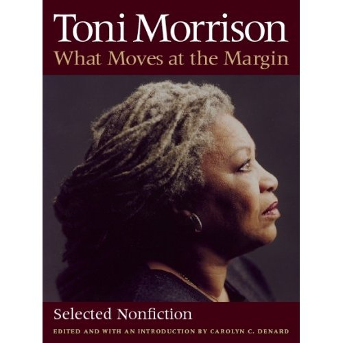 """What Moves at the Margin: Selected Nonfiction"" by Toni Morrison"