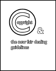 Copyright and the New Fair Dealing Guidelines
