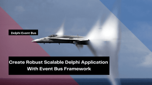 create-robust-scalable-delphi-application-with-event-bus-framework