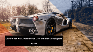 ultra-fast-xml-parser-for-c-builder-developers