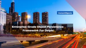enterprise-grade-object-persistence-framework-for-delphi