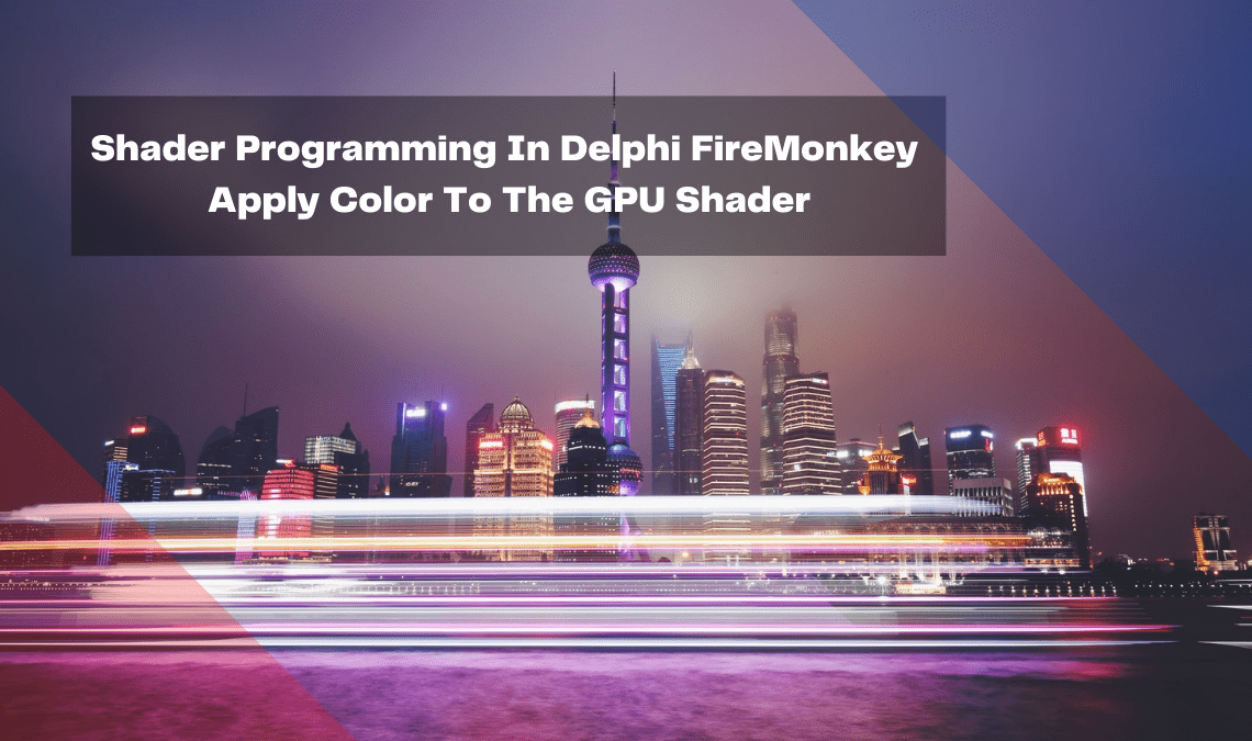 shader-programming-in-delphi-firemonkey-apply-color-to-the-gpu-shader