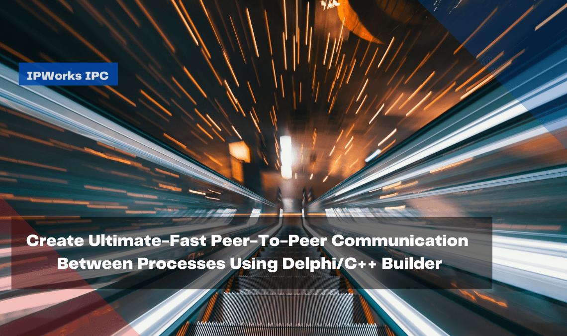create-ultimate-fast-peer-to-peer-communication-between-processes-using-delphi_c-builder