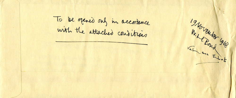 "The reverse of the envelope in which Eliot's letter was contained; it reads ""To be opened only in accordance with the attached conditions""; it is dated 19 November 1968 and signed by W.H. Bond and Valerie Eliot.© Estate of T.S. Eliot"