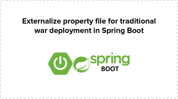 Externalize Property File for Traditional War Deployment in Spring Boot