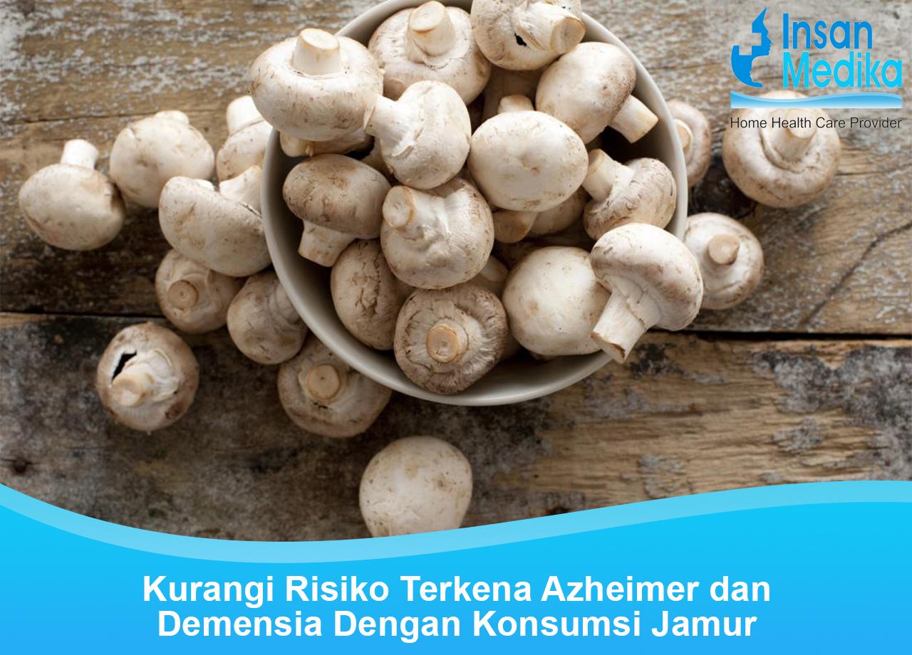 Kurangi Risiko Terkena Azheimer dan Demensia Dengan Konsumsi Jamur