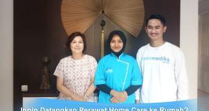 Solusi menggunakan perawat home care ke rumah