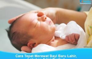 Cara tepat merawat bayi baru lahir