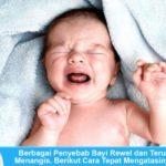 Berbagai Penyebab Bayi Rewel Menangis. Berikut Cara Mengatasinya