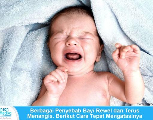 Berbagai penyebab bayi rewel dan cara mengatasinya.