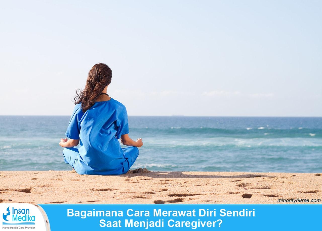 Cara merawat diri sendiri untuk caregiver